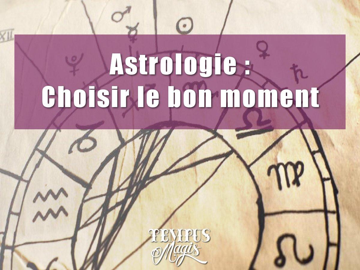 Base de l'astrologie : Choisir le bon moment