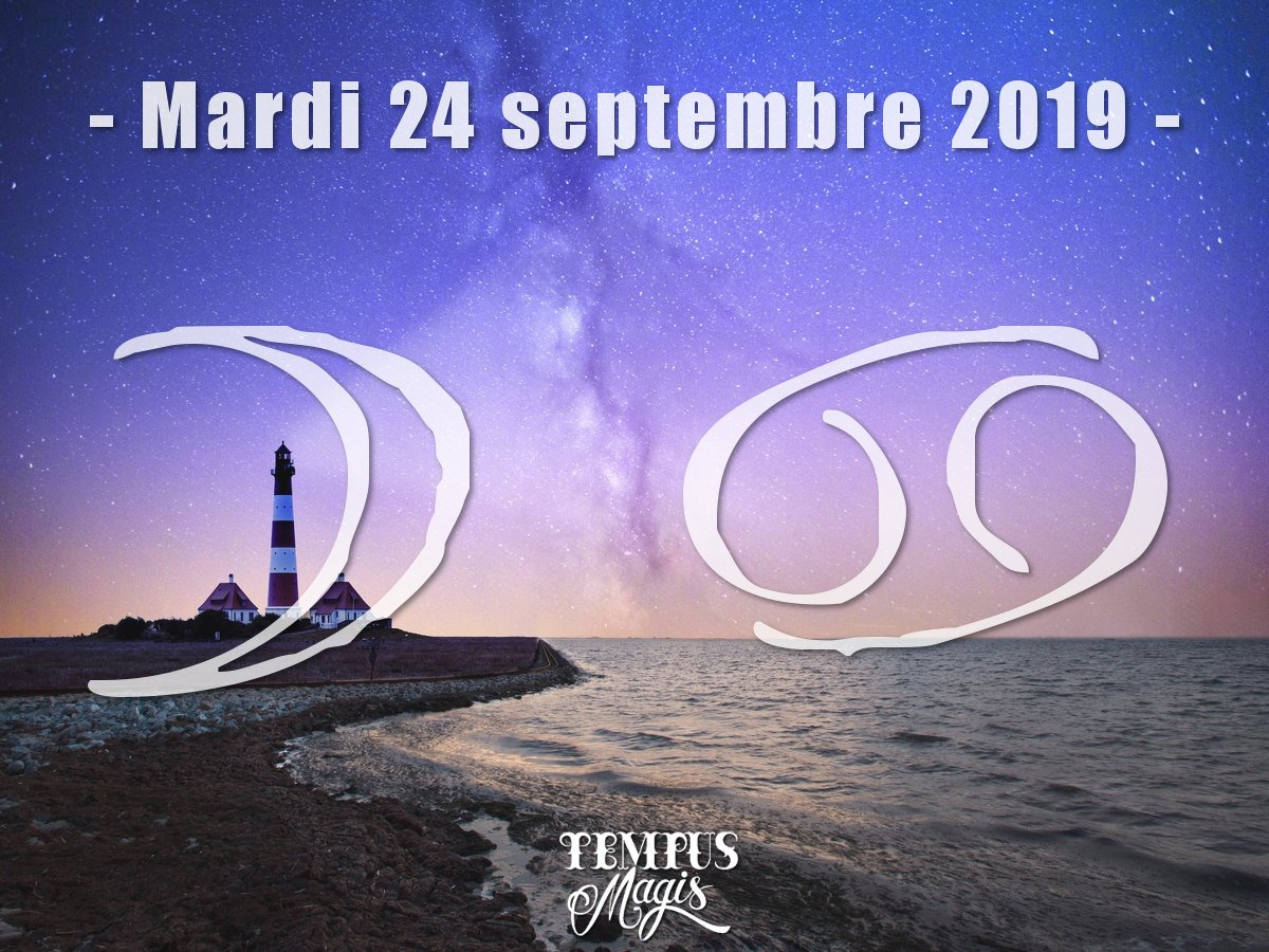 Astrologie du jour : Lune en Cancer septembre 2019