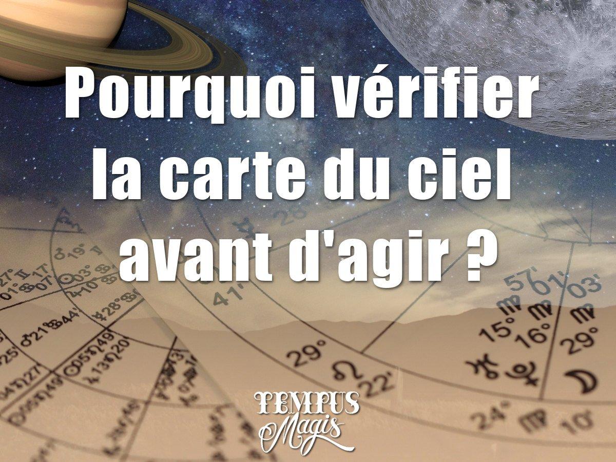 Pourquoi vérifier la carte du ciel avant d'agir ?