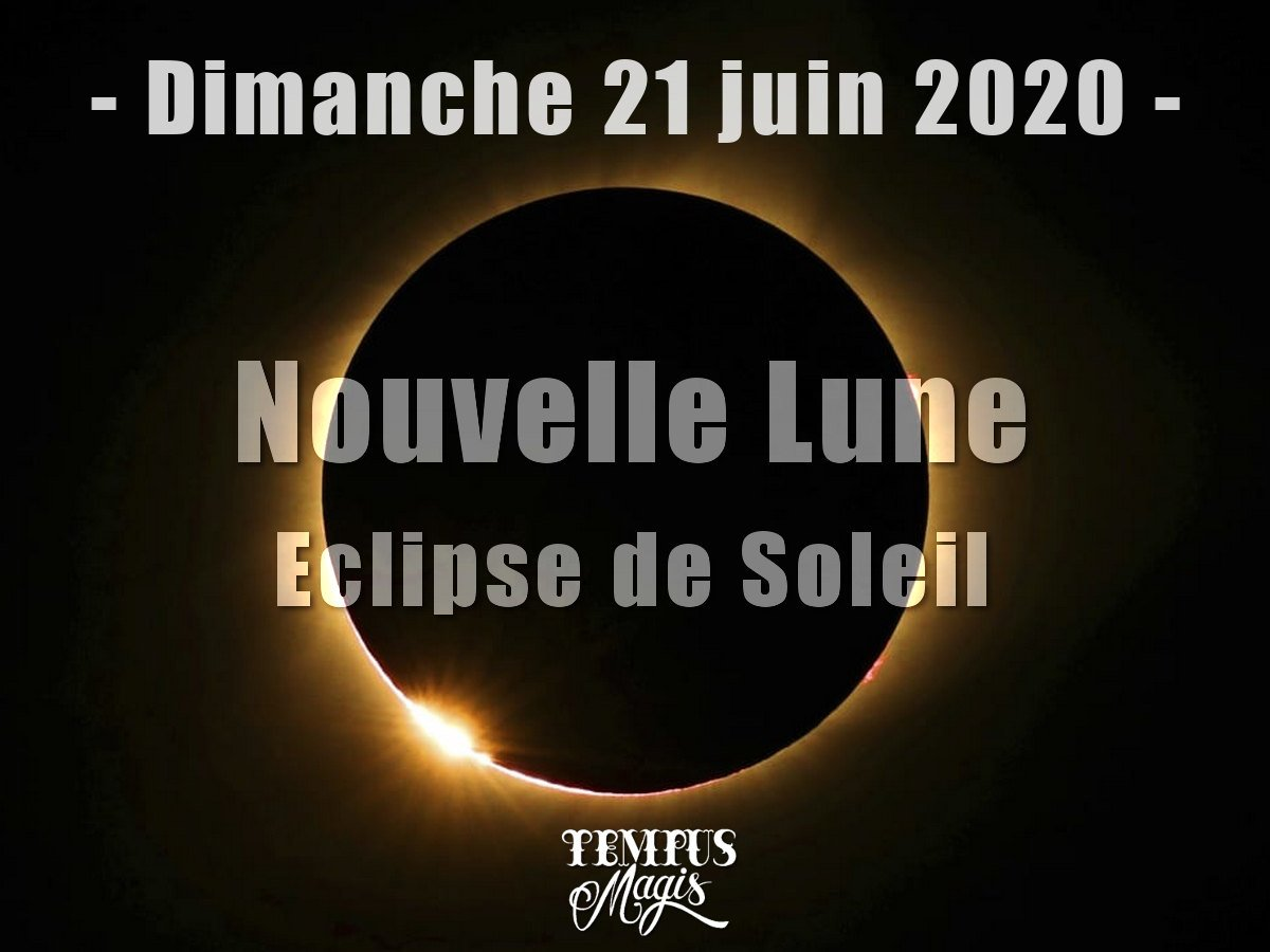 Nouvelle Lune - Eclipse de Soleil juin 2020