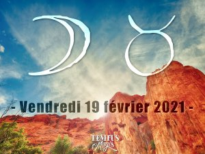 Lune en Taureau (19/02/2021)