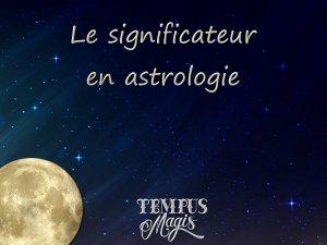Le significateur en astrologie
