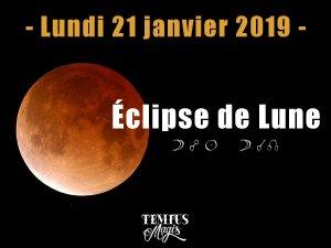 Pleine Lune / Eclipse de Lune (21/01/2019)