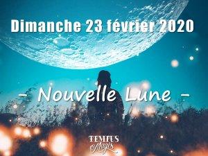 Nouvelle lune février 2020 (23/02/2020)