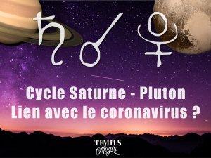 Coronavirus et astrologie : Comment les cycles astrologiques peuvent nous éclairer sur la situation