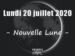 Nouvelle Lune 20 juillet 2020